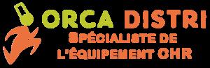 ORCA DISTRI, spécialiste de l'équipement CHR